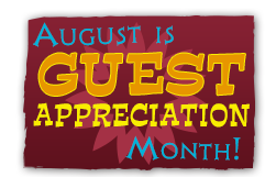 August is Guest Appreciation Month